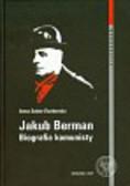 Sobór-Świderska Anna - Jakub Berman Biografia komunisty