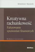 Wąsowski Włodzimierz - Kreatywna rachunkowość Fałszowanie sprawozdań finansowych