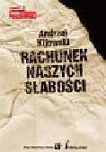 Kijowski Andrzej - Rachunek naszych słabości