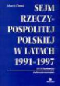 Chmaj M. - Sejm Rzeczypospolitej Polskiej w latach 1991-1997 (I i II kadencja). Studium prawnoustrojowe