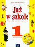 Szymańska Maria Alicja - Już w szkole 1 Semestr 1 Podręcznik z płytą CD