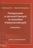Jaworski Gwidon, Sołtysińska Aleksandra - Postępowanie w sprawach karnych ze stosunków międzynarodowych Komentarz