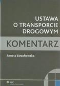 Strachowska Renata - Ustawa o transporcie drogowym Komentarz
