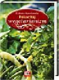 Kowalewska Elżbieta - Pokochaj wegetarianizm