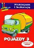 Małecki Aleksander - Pojazdy 3 Naklejam i koloruję 32 kolorowe naklejki