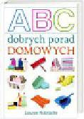 Robitaille Louise - ABC dobrych porad domowych