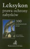Leksykon prawa ochrony zabytków. 100 podstawowycb pojęć