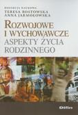 red. Rostowska Teresa, red. Jarmołowska Anna - Rozwojowe i wychowawcze aspekty życia rodzinnego