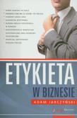 Jarczyński Adam - Etykieta w biznesie
