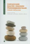 red. Listwan Tadeusz, red. Mruk Henryk - Zarządzanie małymi i średnimi przedsiębiorstwami. Problemy współczesne