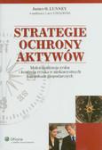 Chambers Larry, red. Lunney James O. - Strategie ochrony aktywów. Maksymalizacja zysku i kontrola ryzyka w niekorzystnych warunkach gospodarczych