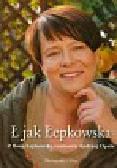 Ł jak Łepkowska. Z Iloną Łepkowską rozmawia Opala Andrzej