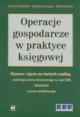 Seredyński Roman, Szaruga Katarzyna, Dziedzia Marta - Operacje gospodarcze w praktyce księgowej