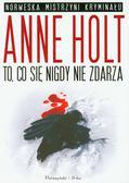 Holt Anne - To co się nigdy nie zdarza