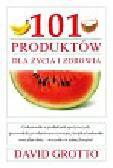 Grotto David - 101 produktów dla zdrowia i życia