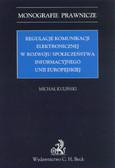Kuliński Michał - Regulacje komunikacji elektronicznej w rozwoju społeczeństwa informacyjnego Unii Europejskiej
