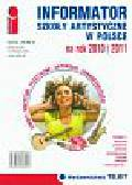 Informator Szkoły Artystyczne w Polsce na rok 2010/2011