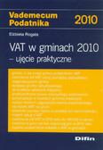Rogala Elżbieta - VAT w gminach 2010 ujęcie praktyczne