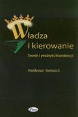 Stelmach Waldemar - Władza i kierowanie. Teorie i praktyki biurokracji