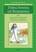 Jóźwik Anna Małgorzata - Dobra Nowina od Beniamina czyli opowieść o baranku i dobrym Pasterzu