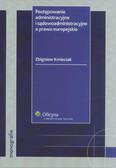 Kmieciak Zbigniew - Postępowanie administracyjne i sądowoadministracyjne a prawo europejskie