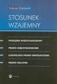 Wasilewski Tadeusz - Stosunek wzajemny. Porządek międzynarodowy. Prawo międzynarodowe. Europejskie prawo wspólnotowe. Prawo krajowe