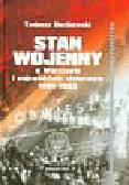 Ruzikowski Tadeusz - Stan wojenny w Warszawie i województwie stołecznym 1981-1983