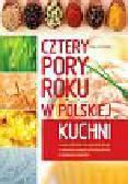 Czechowska Kinga - Cztery pory roku w polskiej kuchni