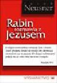 Neusner Jacob - Rabin rozmawia z Jezusem