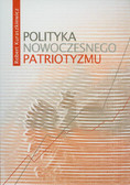 Kuraszkiewicz Robert - Polityka nowoczesnego patriotyzmu