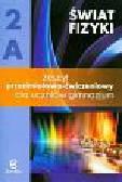 Rozenbajgier Maria, Rozenbajgier Ryszard, Godlewska Małgorzata - Świat fizyki 2A Zeszyt przedmiotowo-ćwiczeniowy. Gimnazjum