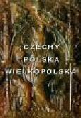 Czechy - Polska - Wielkopolska