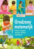 Mitros Katarzyna - Urodzony matematyk. Zabawy rozwijające zdolności umysłowe najmłodszych