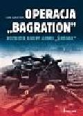 Baxter Ian - Operacja Bagration Rozbicie grupy Armii 'Środek'