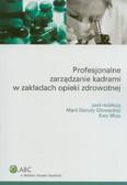 Profesjonalne zarządzanie kadrami w zakładach opieki zdrowotnej