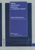 Zimmermann Marian - Pojęcie administracji publicznej a 'swobodne uznanie'