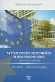 Henrykowski Wojciech - System oceny zgodności w Unii Europejskiej Pięć lat po akcesji