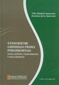 Wojdylak-Sputowska Zofia, Sputowski Arkadiusz Jerzy - Stanowienie gminnego prawa podatkowego. Wzory uchwał z komentarzem i orzecznictwem + CD
