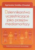 Zwiefka-Chwałek Agnieszka - Dziennikarstwo uczestniczące jako przejaw mediamorfozy