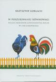 Gorlach Krzysztof - W poszukiwaniu równowagi. Polskie rodzinne gospodarstwa rolne w Unii Europejskiej