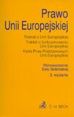 - - Prawo Unii Europejskiej. Teksty jednolite