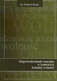 Rzepa Wojciech - Odpowiedzialność moralna w kontekście ludzkiej wolności