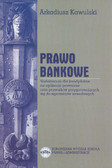 Kawulski Arkadiusz - Prawo bankowe. Vademecum dla kandydatów na aplikacje prawnicze oraz prawników przygotowujących sie do egzaminów zawodowych