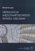 Kruszka Michał - Liberalizacja międzynarodowego handlu usługami