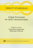 red. Półtorak Bogusław, red. Kalasińska Magdalena - Usługi finansowe na rynku nieruchomości