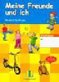 Sieber Traudel, Benati Rosella, Kniffka Gabriele - Meine Freunde und ich Deutsch fur Kinder z płytą CD
