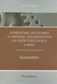 Małecki Paweł - Komentarz do ustawy o podatku dochodowym od osób fizycznych w 2010 r.