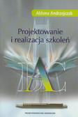 Andrzejczak Aldona - Projektowanie i realizacja szkoleń