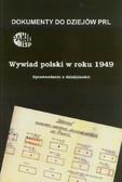 red. Paczkowski Andrzej - Wywiad polski w roku 1949. Sprawozdanie z działalności
