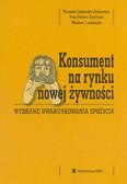 Jeżewska-Zychowicz Marzena, Babicz-Zielińska Ewa, Laskowski Wacław - Konsument na rynku nowej żywności. Wybrane uwarunkowania spożycia